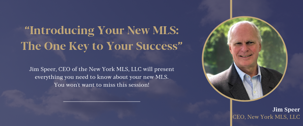 Introducing Your New MLS: The One Key to Your Success. Jim Speer will present everything you need to know about your new MLS